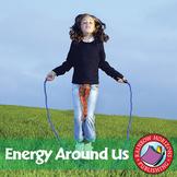 Energy Around Us Gr. 4-7