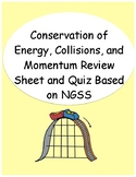 Energy Conservation, Collisions, & Momentum Review Sheet a