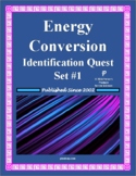 Energy Conversion Identification Quest Set #1 for Physical Science
