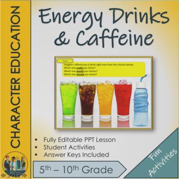 Energy Drinks, sugar and Caffeine Lesson