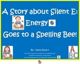 A Story about Silent E:Energy E Goes to a Spelling Bee (Po