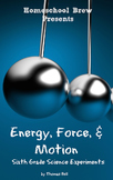 Energy, Force, & Motion: Sixth Grade Science Experiments