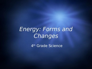 Energy Forms and Changes Powerpoint