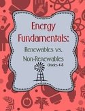 Energy Fundamentals - Renewables & Non-Renewables- Grades 4-8