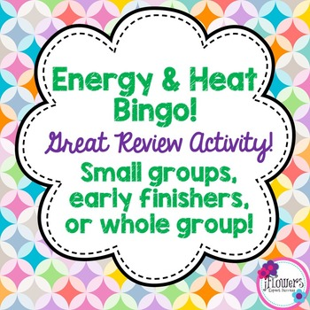 Energy & Heat Bingo! Great Review Activity!