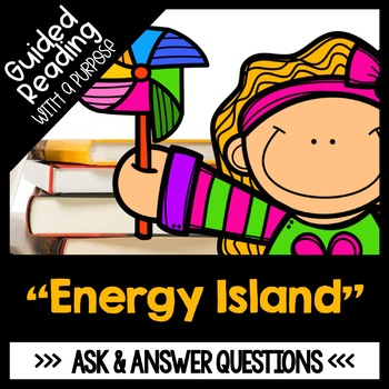 Energy Island Guided Reading Ask and Answer Questions