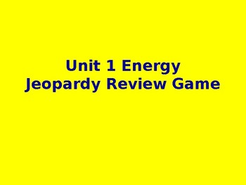 Energy Jeopardy Review Game