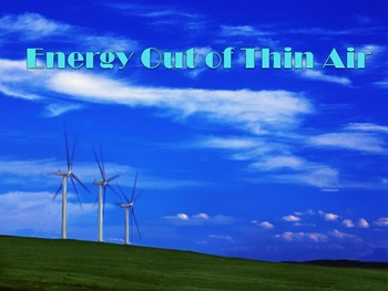 Energy Out of Thin Air