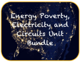 Energy Poverty, Electricity and Circuitry Unit Bundle