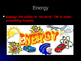 Energy Powerpoint: Forms of Energy and Energy Transformations
