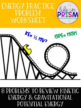 Energy Problems: Kinetic & Potential Energy Problems by Life in Prism