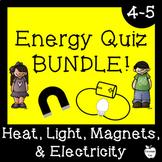 Energy Quiz BUNDLE! ~ Heat, Light, Magnets, & Electricity ~ 4th Grade