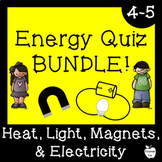 Energy Quiz BUNDLE! ~ Heat, Light, Magnets, & Electricity