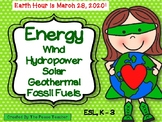 Energy - Wind, Hydropower, Solar, Geothermal, Fossil Fuels