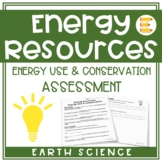 Energy Resources: Energy Use & Conservation Assessment