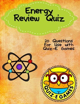 Energy Review for Third Grade Science for Use in Quiz-E Games