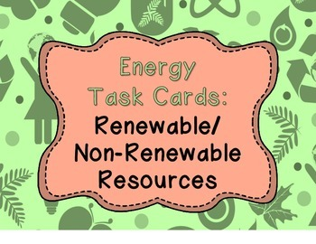 Energy Task Cards - Renewable and Non-Renewable Resources
