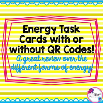 Energy Task Cards with or without QR Codes!