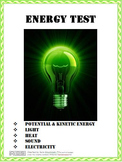 Energy Test:  Kinetic & Potential, Light, Heat, Sound, & Electricity