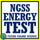 Energy Test Assessment (Middle School)   NGSS MS-PS3-1 MS-