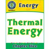 Energy: Thermal Energy Gr. 5-8