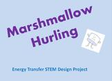 """Energy Transfer STEM Activity - """"Marshmallow Hurling"""""""