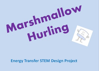 "Energy Transfer STEM Activity - ""Marshmallow Hurling"""