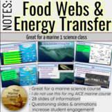 Notes: Food Webs & Chains, Trophic Placement, Energy Transfer for Marine Science