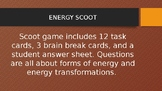 Energy Transformations Scoot