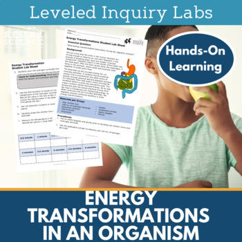 Energy Transformations in an Organism Inquiry Labs