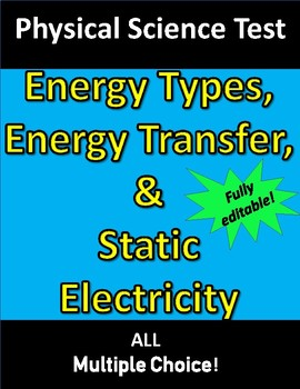 Energy Types, Energy Transfer, & Static Electricity TEST (for Physical Science)