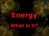 Energy: What is it?