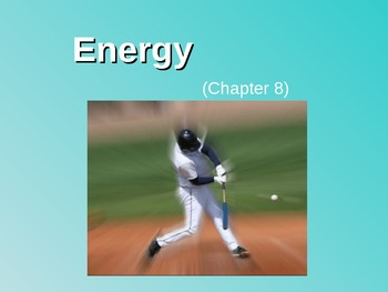 Energy, Work, Power
