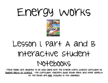 Energy Works Lesson 1, A & B Interactive Student Notebook Pages