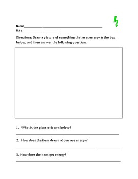 Energy Worksheet  Drawing and answering questions about what makes energy