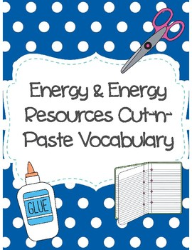 Energy and Energy Resources Cut-n-Paste Vocabulary