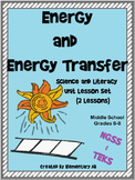 Energy and Energy Transfer Unit Lesson Sets (NGSS) Middle School