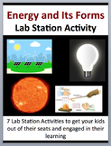 Energy and Its Forms - 7 Engaging Lab Stations