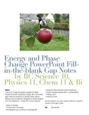 Energy and Phase Change PowerPoint Fill-in-the-blank Gap Notes / Heating Curves
