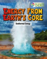Energy from Earth's Core: Geothermal Energy