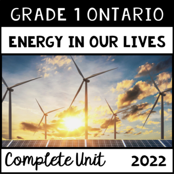 Energy in Our Lives (Grade One Ontario Science Unit)