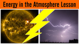Energy in the Atmosphere Lesson with Power Point, Worksheet, and Review Page