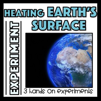 Energy in the Atmosphere: Unequal Heating of Earth's Surface Experiments