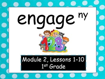 Engage NY, 1st Grade Math, Module 2, Lessons 1-10, PowerPoints