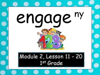 Engage NY, 1st Grade Math, Module 2, Lessons 11 - 20, PowerPoints Updated