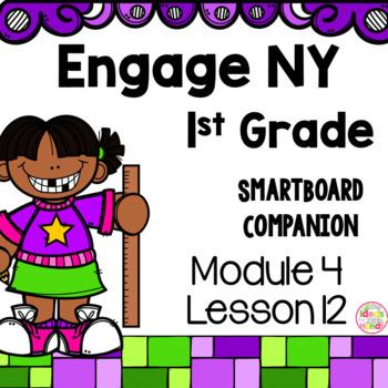 Engage NY 1st Grade Math Module 4 Lesson 12 SmartBoard