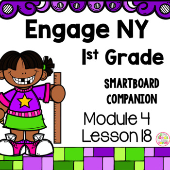 Engage NY 1st Grade Math Module 4 Lesson 18 SmartBoard