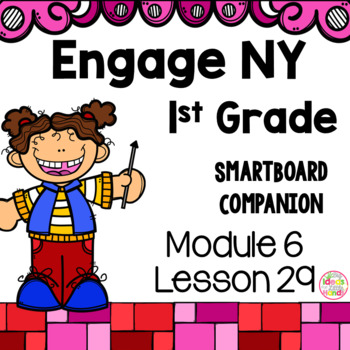 Engage NY 1st Grade Math Module 6 Lesson 29 SmartBoard