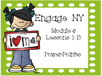 Engage NY, 1st Grade Updated, Module 6, Lessons 1-10, Interactive PowerPoints