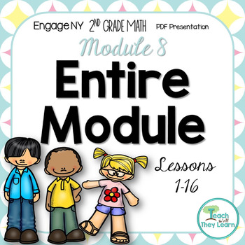 Engage NY 2nd Grade Math Module 8 PDF Presentations ENTIRE MODULE Lessons 1-16